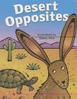 Desert Opposites by Northland Publishing (Board book, 2005)