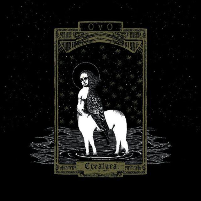 OVO - CREATURA   CD NEW!