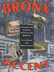 Bronx Accent: A Literary and Pictorial History of the Borough by Lloyd Ultan, Barbara Unger (Paperback, 2006)
