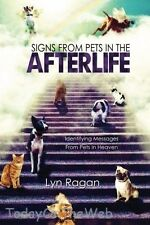 Signs from Pets in the Afterlife : Identifying Messages from Pets in Heaven by Lyn Ragan (2015, Paperback)