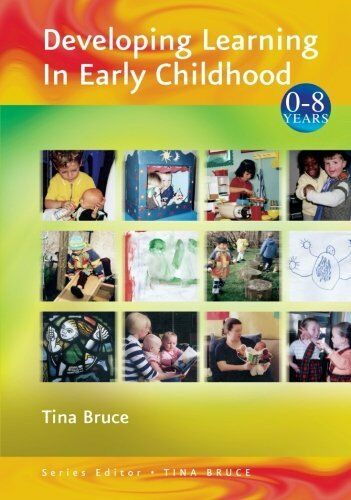 1 of 1 - Developing Learning in Early Childhood (Zero to Eight) by Tina Bruce 0761941762