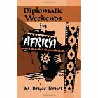 Diplomatic Weekends in Africa 9781448943821 America Star Books 2010 Paperback