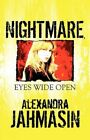 Nightmare Eyes Wide Open 9781448950843 by Alexandra Jahmasin Paperback