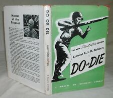 Colonel A.J.D. Biddle's Do Or Die - A Manual On Individual Combat 1944 HC/DJ
