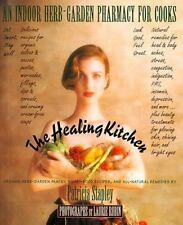 The Healing Kitchen: An Indoor Herb-Garden Pharmacy for Cooks