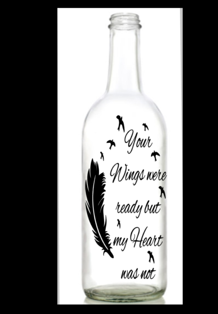 Your Wings Were Ready But Our Hearts Vinyl Wine Bottle Sticker LED memory Memory