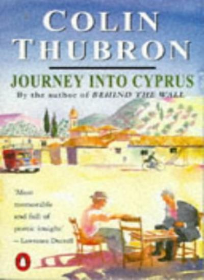 Journey into Cyprus By Colin Thubron. 9780140124064