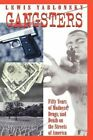 Gangsters: 50 Years of Madness, Drugs, and Death on the Streets of America by Lewis Yablonsky (Paperback, 1998)
