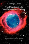 The Meaning of Life, the Universe, and Nothing - Part II by Kuenftigen Leuten (Paperback, 2011)
