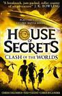 House of Secrets 3. Clash of the Worlds von Chris Columbus und Ned Vizzini (2016, Taschenbuch)