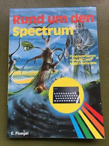 Rund um den Spectrum - Programmieren in Basic und Maschinensprache