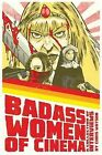 Badass Women of Cinema - A Collection of Interviews by Chris Watson (Paperback / softback, 2015)