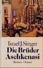 Die Brüder Aschkenasi von Israel Joshua Singer (1986, Gebundene Ausgabe)