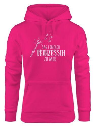 Hoodie Damen Sag einfach Prinzessin zu mir Sweatshirt Kapuze Hoody Moonworks®