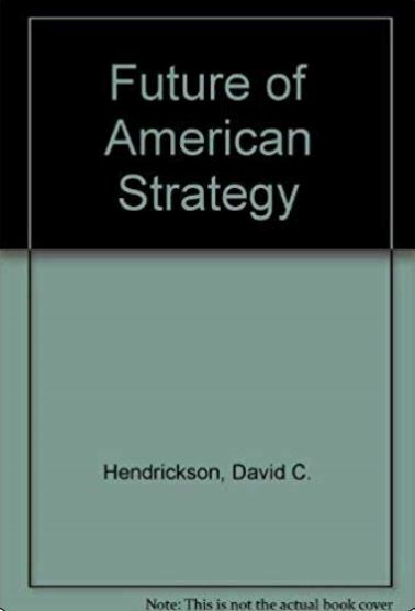 The Future of American Strategy