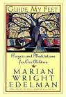 Guide My Feet: Prayers and Meditations for Our Children by Marian Wright Edelman (Paperback / softback, 2000)