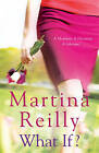 What If? by Martina Reilly (Paperback, 2013)