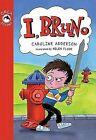 I, Bruno by Caroline Adderson (Paperback / softback, 2007)