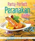 Party-Perfect Peranakan Bites: 2015 by Philip Chia (Paperback, 2016)