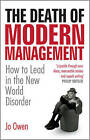 The Death of Modern Management: How to Lead in the New World Disorder by Jo Owen (Hardback, 2009)