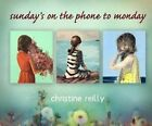 Sunday's on the Phone to Monday by Christine Reilly (CD-Audio, 2016)
