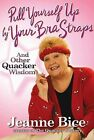 Pull Yourself Up by Your Bra Straps by J. Bice (Hardback)