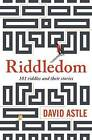 Riddledom: 101 Riddles and Their Stories by David Astle (Paperback, 2015)