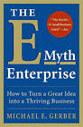 The E-myth Enterprise: How to Turn A Great Idea into a Thriving Business by Michael E. Gerber (Hardback, 2009)