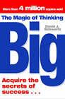 The Magic of Thinking Big by David J. Schwartz (Paperback, 2006)