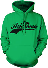 I/'m Awesome Brag Ego Arrogant Super I Am Best Love Myself Me Hoodie Sweatshirt