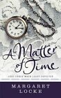 A Matter of Time by Margaret Locke (Paperback / softback, 2015)