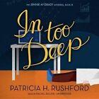 In Too Deep by Patricia H Rushford (CD-Audio, 2015)