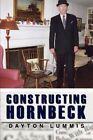 Constructing Hornbeck by Dayton Lummis 9780595443062 Paperback 2007