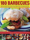 180 Barbecues: One for Every Day of the Summer - The Complete Guide to Barbecuing and Grilling with Meal Ideas for Every Occasion Shown Step-by-Step in Over 800 Photographs by Linda Tubby (Hardback, 2006)