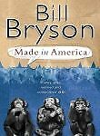 Made in America By Bill Bryson. 9780552998055