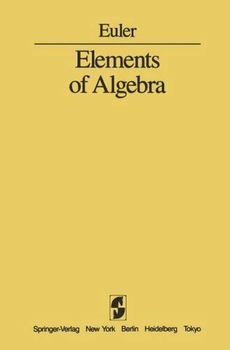 Elements of Algebra by Leonhard Euler (1984, Hardcover, Reprint)