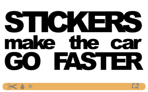 STICKERS MAKE THE CAR GO FASTER Sticker bombed bomb OEM JDM style DUB Tuning PS