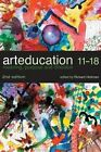 Art Education 11-18 by Richard Hickman (Paperback, 2004)
