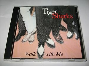 WALK-WITH-ME-by-TIGER-SHARKS-1994-RARE-ROCK-N-ROLL-IMPORT-CD-ALBAM-13-Tracks
