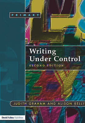 Writing Under Control: Teaching Writing in the Primary School by Taylor &...