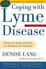 Coping with Lyme Disease : A Practical Guide to Dealing with Diagnosis and Treatment by Denise Lang and Kenneth Liegner (2004, Paperback, Revised)