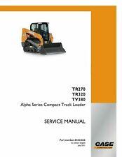 Case Tr270 Tr320 Tv380 Alpha Series Compact Track Loader Cd Service Manual