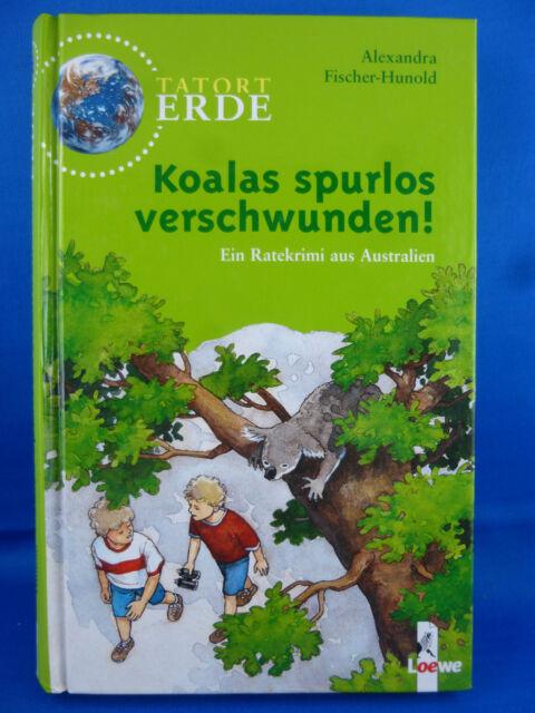 Tatort Erde: Koalas spurlos verschwunden! von Alexandra Fischer-Hunold/Ratekrimi