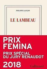 Philippe Lançon****NEUF 2018*****LE LAMBEAU****PRIX FEMINA 2018