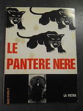 LE PANTERE NERE - ED. LA PIETRA 1970 - DAVID KUNZLE - RARO!