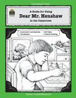 Literature Unit: A Guide for Using Dear Mr. Henshaw in the Classroom by Angela J. Bolton (1995, Paperback, New Edition, Teacher's Edition of Textbook)