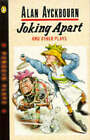 Joking Apart and Other Plays by Alan Ayckbourn (Paperback, 1982)