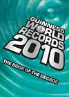 Guinness World Records 2010 : Thousands of New Records in the Book of the Decade! by Guinness World Records Editors (2009, Hardcover)