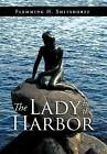 The Lady in the Harbor by Flemming H Smitsdorff (Hardback, 2012)