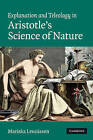 Explanation and Teleology in Aristotle's Science of Nature by Mariska Leunissen (Hardback, 2010)